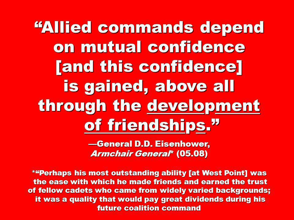 Allied commands depend on mutual confidence [and this confidence]
